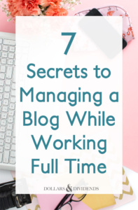 How to Manage a Blog While Working Full Time