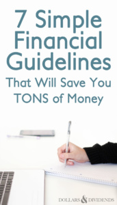 7 Simple Financial Guidelines That Will Save You TONS of Money