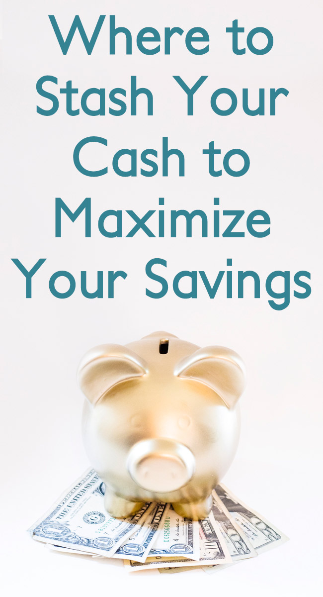Where to keep your money to maximize your savings