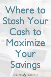 Where to Stash Your Cash to Maximize Your Savings