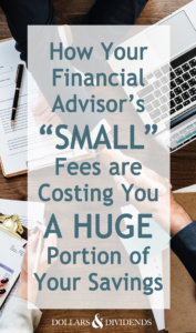Think your financial advisor's fee of 1-2% is small? Here's how that little fee is taking a huge chunk of your savings and future retirement.
