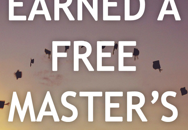 A little known way to earn a free master's degree